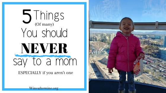 5 things you shouldn't say to amom.