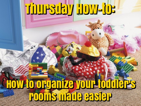 THURSDAY-HOW-TO- How to organize your toddler's rooms made easier.