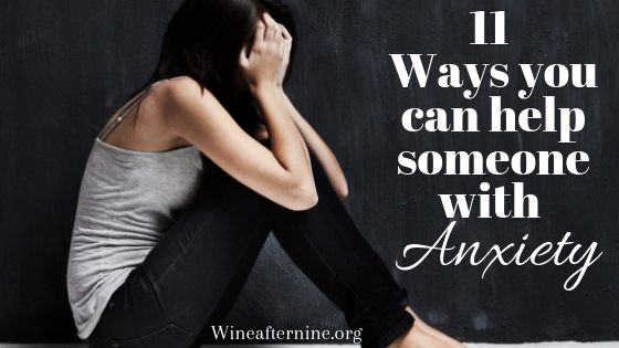 11 Ways you can help someone with Anxiety.png