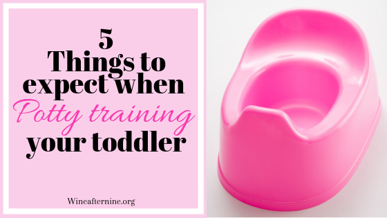 5 Things to expect when you potty train your toddler