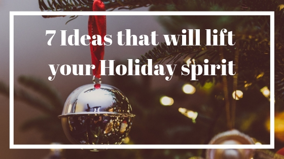 7 Ideas that will lift your holidayspirit