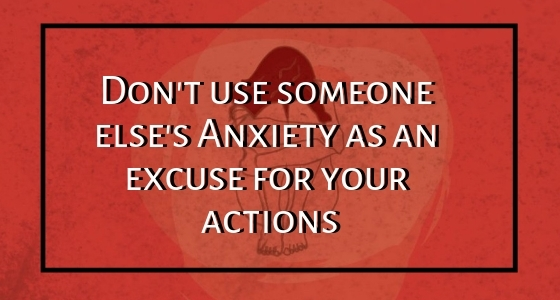 anxiety isn t an excuse