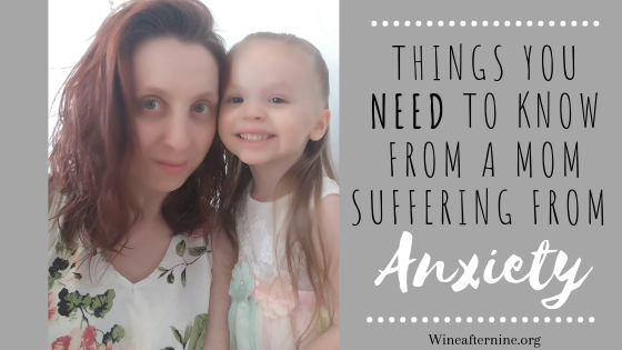 Things you need to know from a mom suffering from anxiety