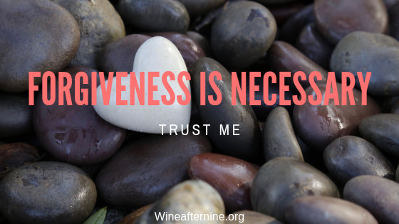 Forgiveness is necessary, trustme
