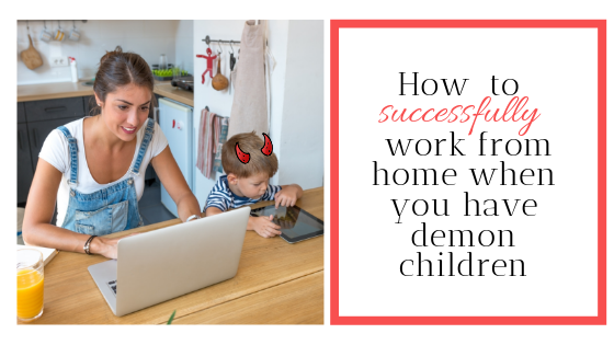 How to work from home when you have a three year old demon