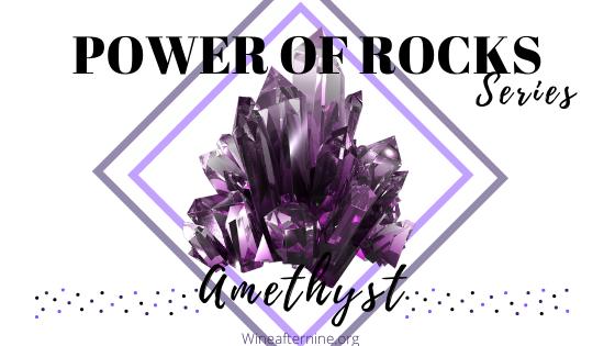 POWER OF ROCKS SERIES:Amethyst